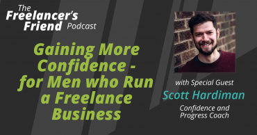 Gaining More Confidence - for Men who Run a Freelance Business
