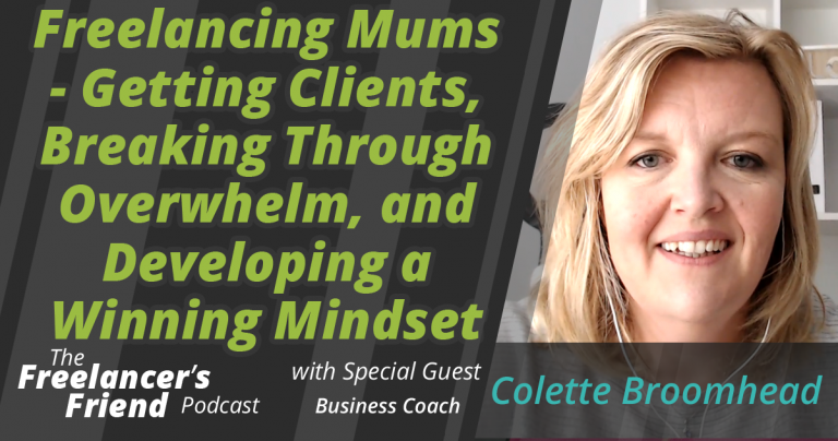 Freelancing Mums - Getting Clients, Breaking Through Overwhelm, and Developing a Winning Mindset