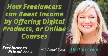 How Freelancers can Boost Income by Offering Digital Products, or Online Courses