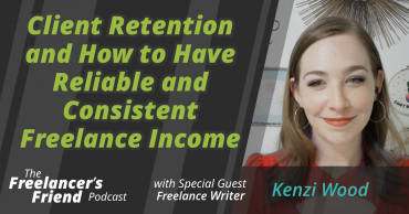 Client Retention and How to Have Reliable and Consistent Freelance Income