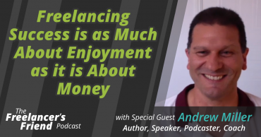 Freelancing Success is as Much About Enjoyment as it is About Money